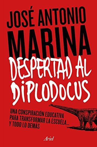 9788434422773: Despertad al diplodocus: Una conspiración educativa para transformar la escuela... y todo lo demás