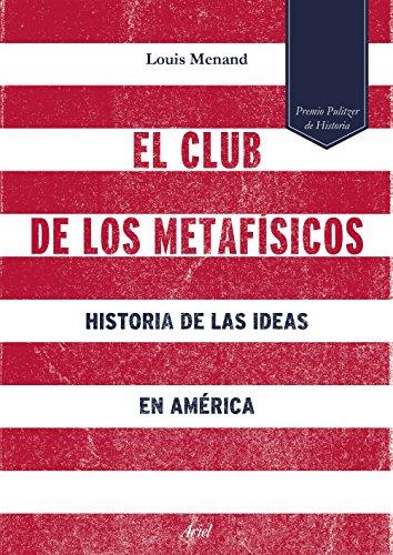 9788434422933: El club de los metafísicos: historia de las ideas en América
