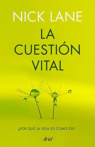 9788434423060: La cuestión vital: ¿por qué la vida es como es?