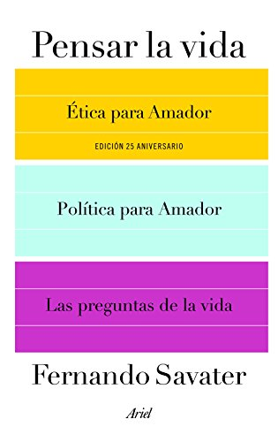 Pensar la vida : Ética para Amador ; Política para Amador y Las preguntas de la vida (Paperback) - Fernando Savater