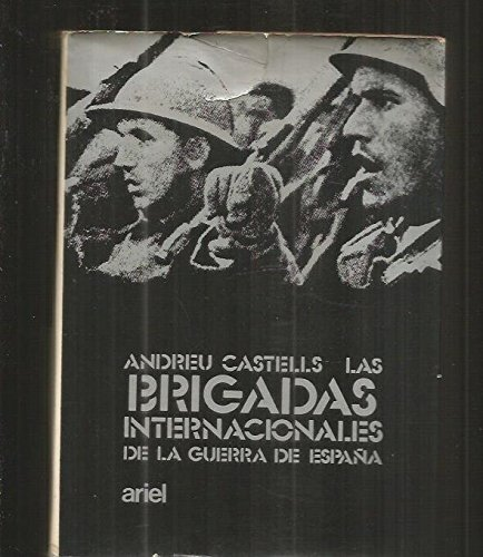 Las Brigadas Internacionales de la Guerra de: Castells Peig, Andreu