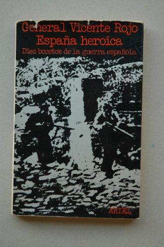 9788434424784: España heróica diez bocetos de la guerra española / Vicente Rojo ; sobrecub. de Alberto Corazón