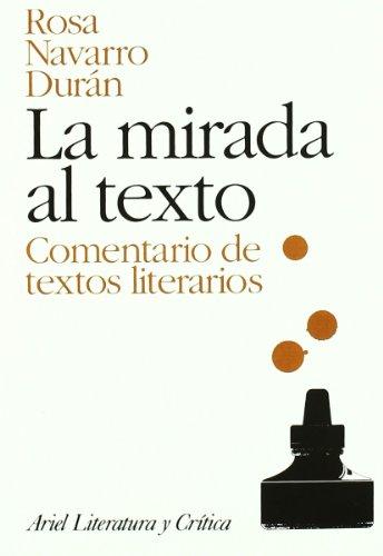 9788434425002: La mirada al texto: Comentario de textos literarios (Ariel Letras)