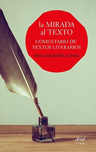 9788434425293: La mirada al texto: Comentario de textos literarios (Ariel Letras)