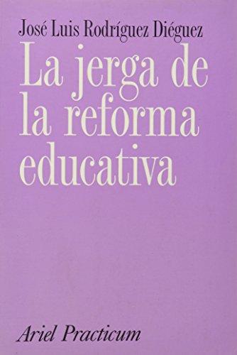 9788434426429: LA Jerga De LA Reforma Educativa (Spanish Edition)