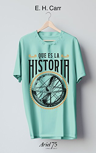 9788434426962: ¿Qué es la historia? - 75 Aniversario de Ariel (Ariel 75 Aniversario)