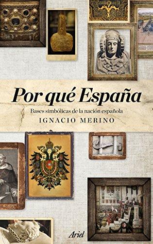 9788434427488: Por qué España: Bases simbólicas de la nación española (Ariel)
