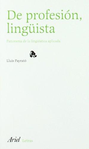 9788434428133: De Profesion Linguista (Ariel Practicum) (Spanish Edition)