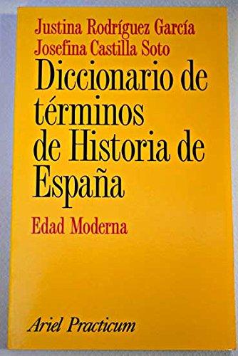 9788434428256: Diccionario de términos de la Historia de España.Edad Moderna