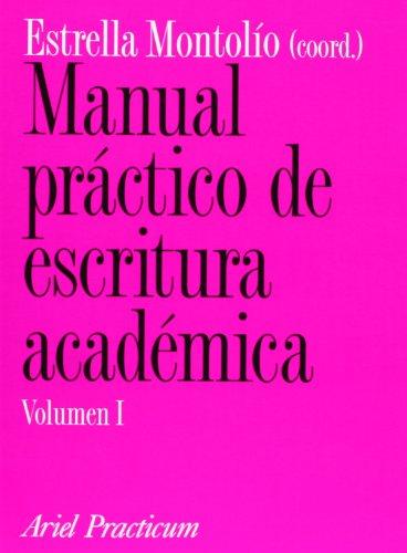 9788434428676: Manual práctico de escritura académica, I (Ariel Letras)