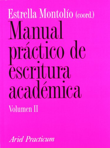 9788434428683: Manual práctico de escritura académica, II (Ariel Letras)