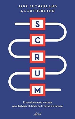 9788434428980: Scrum: El revolucionario método para trabajar el doble en la mitad de tiempo (Ariel)