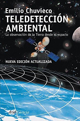 9788434434981: Teledetección ambiental: La observación de la tierra desde el espacio (Ariel Ciencias)