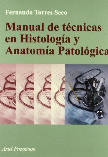 MANUAL DE TÉCNICAS EN HISTOLOGÍA Y ANATOMIA: Fernando Torres Seco