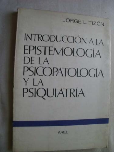 Introducción a la epistemología de la psicopatología: Jorge L. Tizón