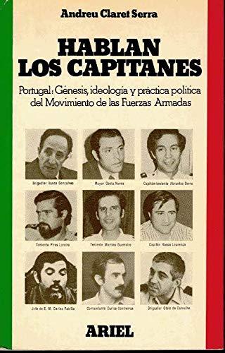 9788434442283: Hablan los capitanes: Portugal: génesis, ideología y práctica política del Movimiento de las Fuerzas Armadas (Nuestro siglo por dentro)