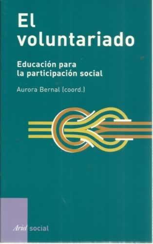 9788434442429: El Voluntariado: Educacion Para La Participacion Social (Ariel Social) (Spanish Edition)