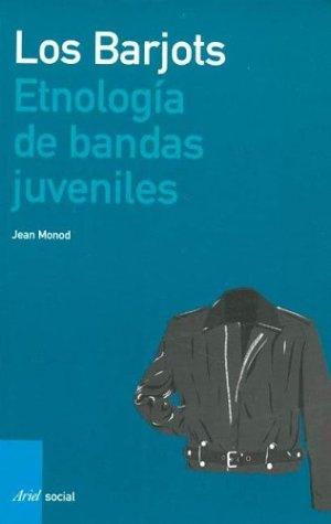 Los Barjots : etnolog?a de bandas juveniles: Grosschmid, Pablo de