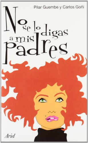 No Se Lo Digas a MIS Padres (Spanish Edition): Guembe, Pilar, Goni, Carlos