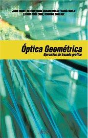 9788434445284: Óptica Geométrica. Ejercicios de trazado gráfico de rayos (Ariel Ciencia)