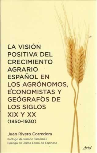 9788434445291: La Vision Positiva del Crecimiento Agrario Espanol (Spanish Edition)