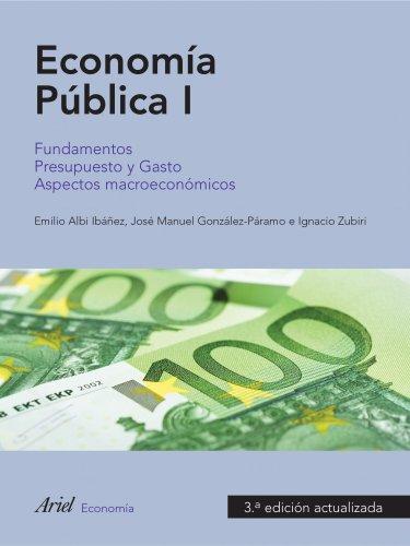 9788434445598: Economía pública, I: Fundamentos. Presupuesto y Gasto. Aspectos macroeconómicos (Ariel Economía)
