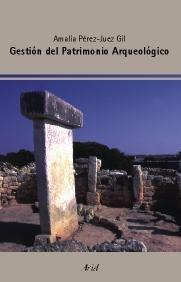 9788434452077: Gestión del Patrimonio Arqueológico (Ariel Arte y Patrimonio)