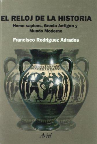 9788434452121: El reloj de la Historia: Homo sapiens, Grecia Antigua y Mundo Moderno (Ariel Historia)