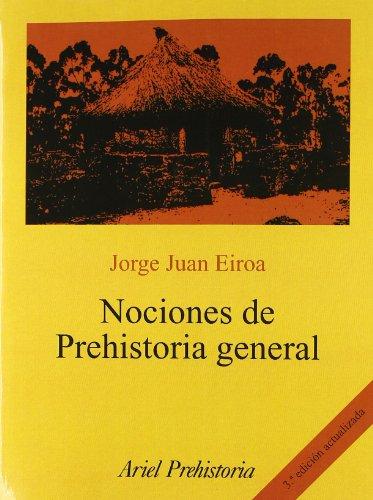 NOCIONES DE PREHISTORIA GENERAL: EIROA, J. J.