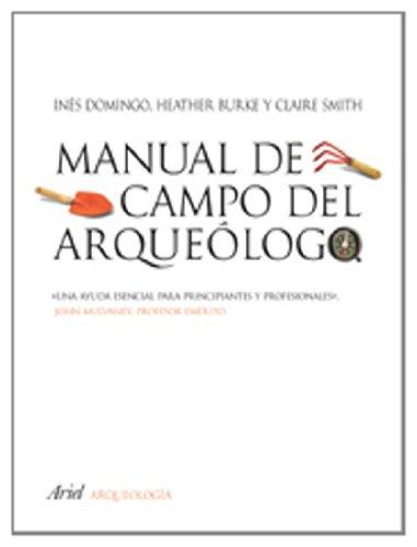 Manual de campo del arqueólogo: DOMINGO, Inés -