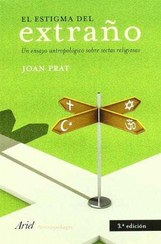 9788434452350: El estigma del extraño: Un ensayo antropológico sobre sectas religiosas (Ariel Ciencias Sociales)