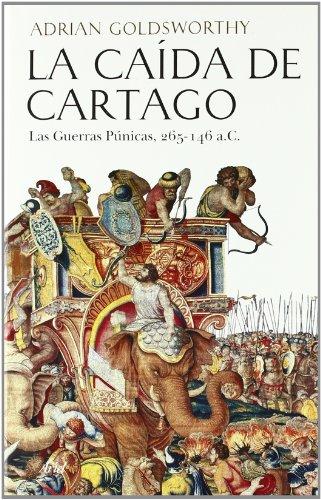La caída de Cartago - GOLDSWORTHY ADRIAN