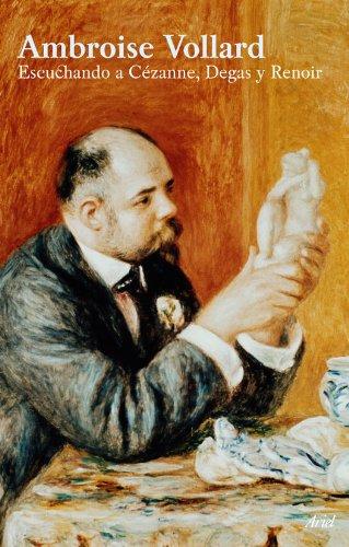 9788434452497: Escuchando a Cézanne, Degas, Renoir (Biografías)