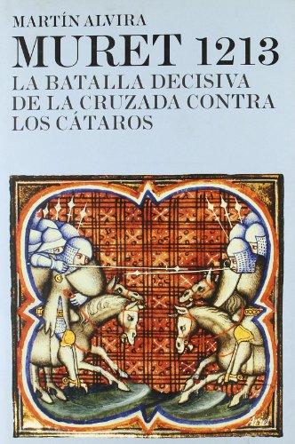 9788434452558: Muret 1213: La batalla decisiva de la Cruzada contra los Cátaros (Grandes Batallas)