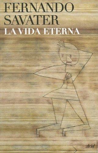 La Vida Eterna (Spanish Edition): Savater, Fernando