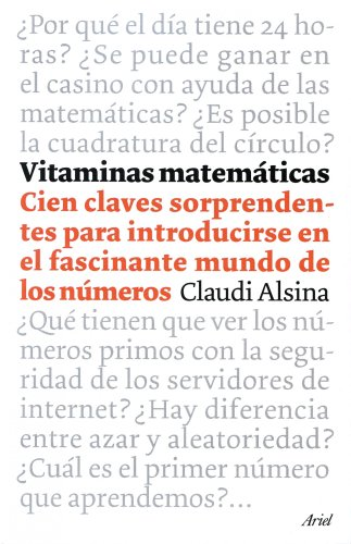 9788434453500: Vitaminas matemáticas: 100 claves sorprendentes para introducirse en el fascinante mundo de los números