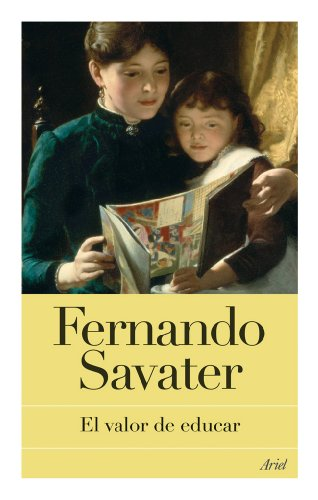 El valor de educar (Spanish Edition): Fernando Savater
