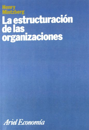 9788434461024: La estructuración de las organizaciones (Ariel Economia Y Empresa)