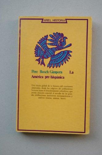 9788434465022: La America pre-hispanica (Ariel historia ; 6) (Spanish Edition)