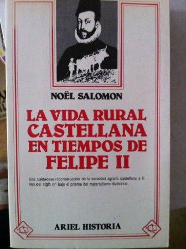 La vida rural Castellana en tiempos de Felipe II - Noël Salomon