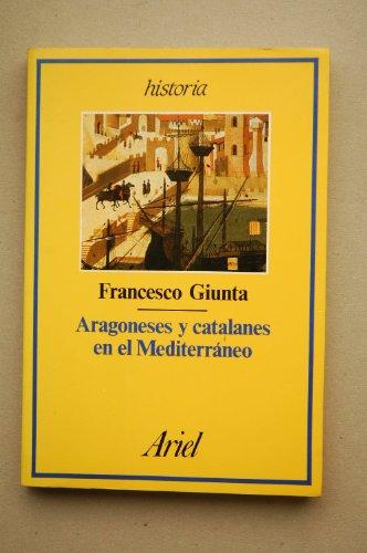 9788434465626: Aragoneses y catalanes en el mediterraneo