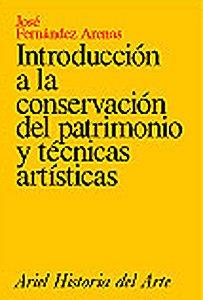 9788434465800: Introduccion a la conservacion del patrimonio y tecnicas artisticas (Ariel Historia) (Spanish Edition)