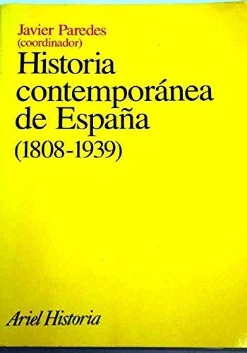 Historia contempora?nea de Espan?a, 1808-1939 (Ariel historia) (Spanish Edition) - Coord. Javier Paredes