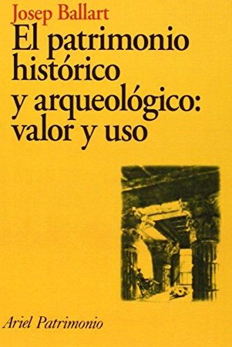 9788434465947: El patrimonio histórico y arqueológico: valor y uso (Ariel Arte y Patrimonio)