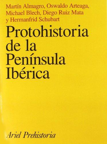 PROTOHISTORIA DE LA PENINSULA IBERICA: ALMAGRO, MARTIN, Y