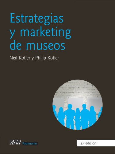 ESTRATEGIAS Y MARKETING DE MUSEOS: NEIL KOTLER, PHILIP KOTLER
