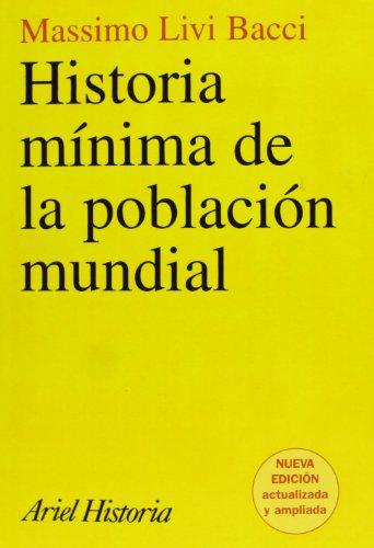 Historia mínima de la población mundial (Ariel Historia) (Spanish Edition) (9788434466425) by Livi Bacci, Massimo