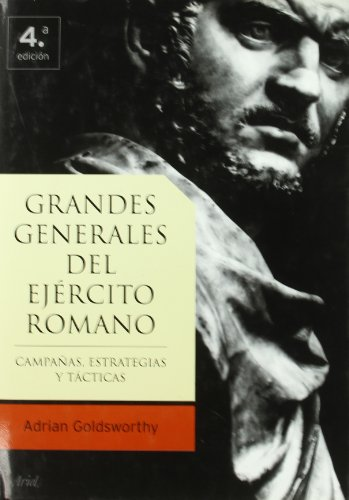 Grandes Generales del Ejercito Romano (Spanish Edition) - Goldsworthy, Adrian