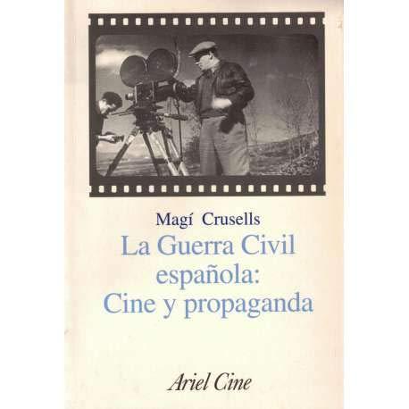 La Guerra Civil española: Cine y propaganda: Crusells, Magi