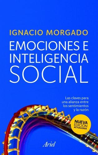 9788434468191: Emociones e inteligencia social: Las claves para una alianza entre los sentimientos y la razón